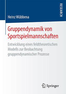 Wübbena, Heinz - Gruppendynamik von Sportspielmannschaften, ebook