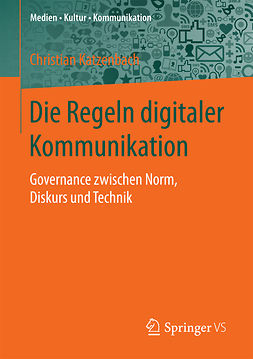 Katzenbach, Christian - Die Regeln digitaler Kommunikation, ebook