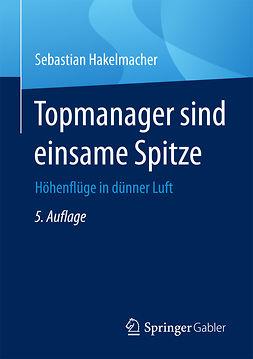 Hakelmacher, Sebastian - Topmanager sind einsame Spitze, ebook