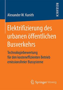 Kunith, Alexander W. - Elektrifizierung des urbanen öffentlichen Busverkehrs, ebook
