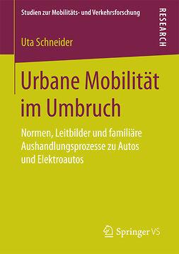 Schneider, Uta - Urbane Mobilität im Umbruch, ebook
