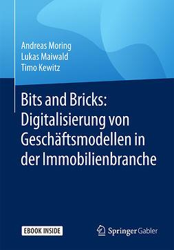 Kewitz, Timo - Bits and Bricks: Digitalisierung von Geschäftsmodellen in der Immobilienbranche, ebook
