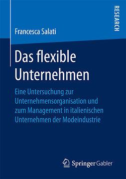Salati, Francesca - Das flexible Unternehmen, ebook