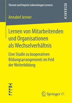 Jenner, Annabel - Lernen von Mitarbeitenden und Organisationen als Wechselverhältnis, e-kirja