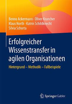 Ackermann, Benno - Erfolgreicher Wissenstransfer in agilen Organisationen, e-kirja