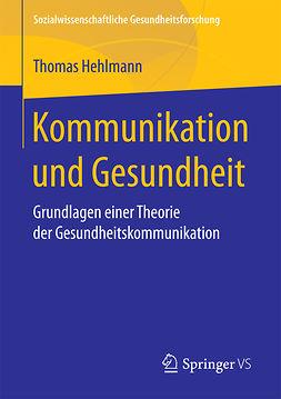 Hehlmann, Thomas - Kommunikation und Gesundheit, ebook
