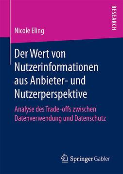 Eling, Nicole - Der Wert von Nutzerinformationen aus Anbieter- und Nutzerperspektive, ebook