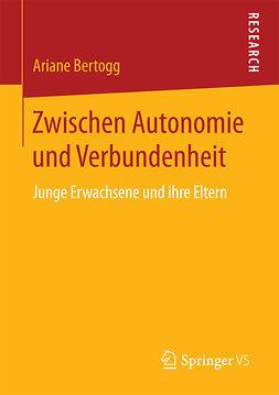 Bertogg, Ariane - Zwischen Autonomie und Verbundenheit, ebook