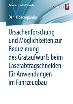 Szczepanski, Daniel - Ursachenforschung und Möglichkeiten zur Reduzierung des Grataufwurfs beim Laserabtragschneiden für Anwendungen im Fahrzeugbau, e-kirja