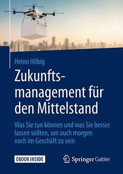 Hilbig, Heino - Zukunftsmanagement für den Mittelstand, ebook
