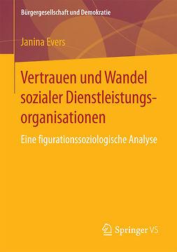 Evers, Janina - Vertrauen und Wandel sozialer Dienstleistungsorganisationen, ebook