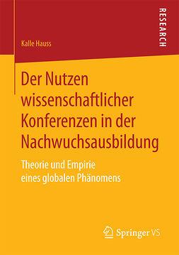 Hauss, Kalle - Der Nutzen wissenschaftlicher Konferenzen in der Nachwuchsausbildung, ebook