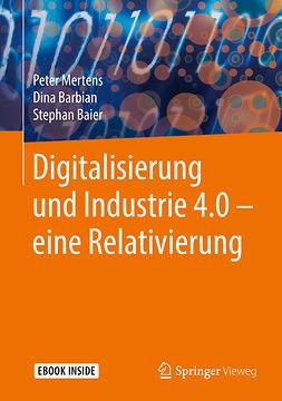Baier, Stephan - Digitalisierung und Industrie 4.0 – eine Relativierung, ebook