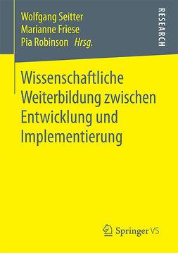 Friese, Marianne - Wissenschaftliche Weiterbildung zwischen Entwicklung und Implementierung, ebook