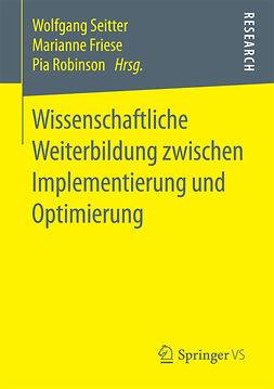 Friese, Marianne - Wissenschaftliche Weiterbildung zwischen Implementierung und Optimierung, ebook
