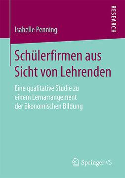 Penning, Isabelle - Schülerfirmen aus Sicht von Lehrenden, ebook