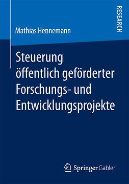 Hennemann, Mathias - Steuerung öffentlich geförderter Forschungs‐ und Entwicklungsprojekte, ebook