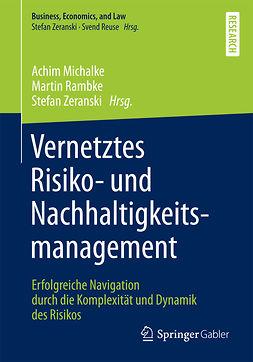 Michalke, Achim - Vernetztes Risiko- und Nachhaltigkeitsmanagement, ebook