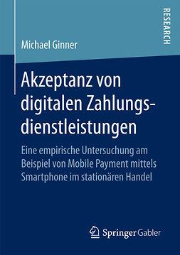 Ginner, Michael - Akzeptanz von digitalen Zahlungsdienstleistungen, ebook