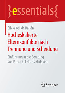 Ballón, Silvia Keil de - Hocheskalierte Elternkonflikte nach Trennung und Scheidung, ebook