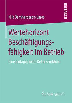 Bernhardsson-Laros, Nils - Wertehorizont Beschäftigungsfähigkeit im Betrieb, ebook