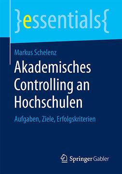 Schelenz, Markus - Akademisches Controlling an Hochschulen, ebook