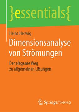 Herwig, Heinz - Dimensionsanalyse von Strömungen, ebook