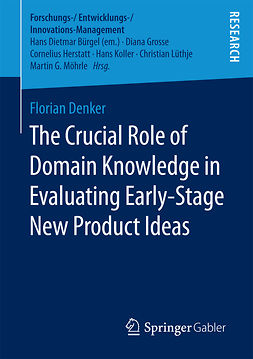 Denker, Florian - The Crucial Role of Domain Knowledge in Evaluating Early-Stage New Product Ideas, e-kirja