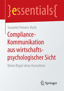 Femers-Koch, Susanne - Compliance-Kommunikation aus wirtschaftspsychologischer Sicht, ebook