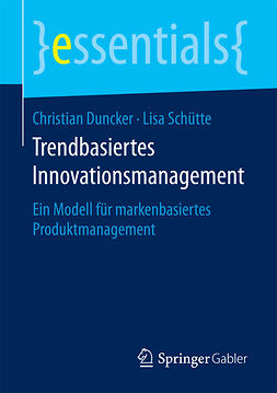 Duncker, Christian - Trendbasiertes Innovationsmanagement, ebook