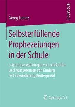 Lorenz, Georg - Selbsterfüllende Prophezeiungen in der Schule, ebook