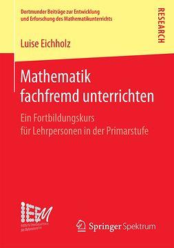 Eichholz, Luise - Mathematik fachfremd unterrichten, ebook