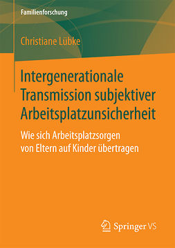 Lübke, Christiane - Intergenerationale Transmission subjektiver Arbeitsplatzunsicherheit, ebook