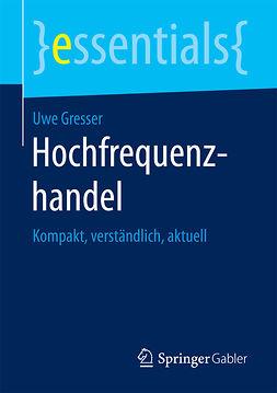 Gresser, Uwe - Hochfrequenzhandel, ebook
