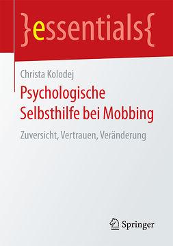 Kolodej, Christa - Psychologische Selbsthilfe bei Mobbing, ebook