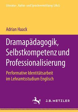 Haack, Adrian - Dramapädagogik, Selbstkompetenz und Professionalisierung, e-kirja
