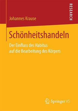 Krause, Johannes - Schönheitshandeln, ebook