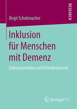 Schuhmacher, Birgit - Inklusion für Menschen mit Demenz, ebook