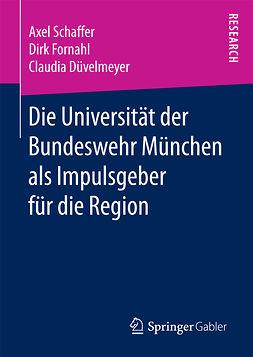 Düvelmeyer, Claudia - Die Universität der Bundeswehr München als Impulsgeber für die Region, ebook