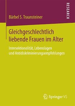 Traunsteiner, Bärbel S. - Gleichgeschlechtlich liebende Frauen im Alter, ebook