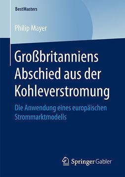 Mayer, Philip - Großbritanniens Abschied aus der Kohleverstromung, ebook