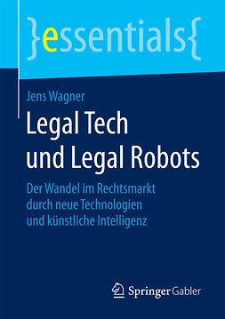 Wagner, Jens - Legal Tech und Legal Robots, ebook
