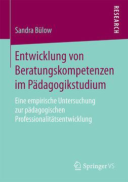 Bülow, Sandra - Entwicklung von Beratungskompetenzen im Pädagogikstudium, ebook