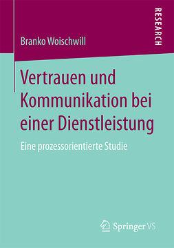 Woischwill, Branko - Vertrauen und Kommunikation bei einer Dienstleistung, e-bok