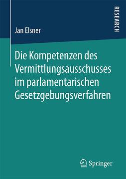 Elsner, Jan - Die Kompetenzen des Vermittlungsausschusses im parlamentarischen Gesetzgebungsverfahren, ebook