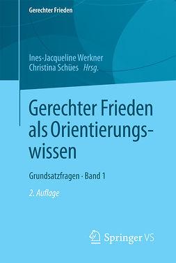 Schües, Christina - Gerechter Frieden als Orientierungswissen, ebook