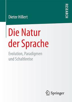 Hillert, Dieter - Die Natur der Sprache, e-kirja