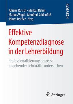 Dörfler, Tobias - Effektive Kompetenzdiagnose in der Lehrerbildung, ebook