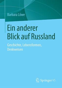 Löwe, Barbara - Ein anderer Blick auf Russland, ebook