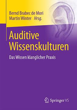 Mori, Bernd Brabec de - Auditive Wissenskulturen, ebook
